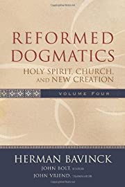 Reformed Dogmatics: Holy Spirit, Church, and…