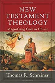 New Testament Theology: Magnifying God in…