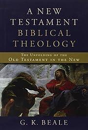 A New Testament Biblical Theology: The…