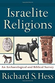 Israelite Religions: An Archaeological and…