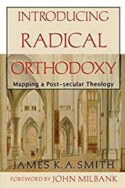 Introducing Radical Orthodoxy: Mapping a…