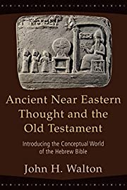 Ancient Near Eastern thought and the Old…