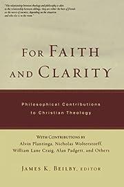 For Faith and Clarity: Philosophical…