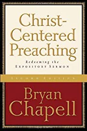 Christ-Centered Preaching,: Redeeming the…