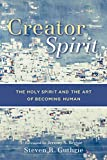Creator Spirit: The Holy Spirit and the Art of Becoming Human book cover