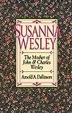 Susanna Wesley / Arnold A. Dallimore