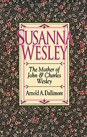 Susanna Wesley di Arnold A. Dallimore