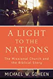 A Light to the Nations: The Missional Church and the Biblical Story book cover