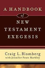 Handbook of New Testament Exegesis, A (New…