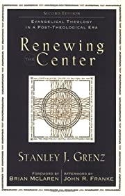 Renewing the Center: Evangelical Theology in…