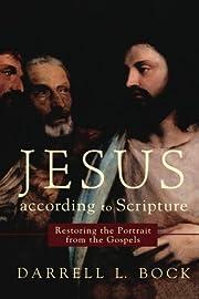 Jesus according to Scripture: Restoring the…
