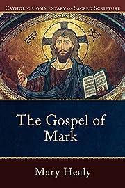 Gospel of Mark, The (Catholic Commentary on…
