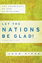 Let the Nations Be Glad!: The Supremacy of…