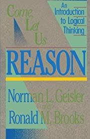 Come, Let Us Reason: An Introduction to…