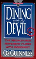 Dining With the Devil: The Megachurch…
