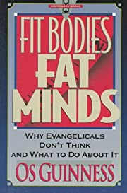 Fit Bodies Fat Minds: Why Evangelicals Don't…