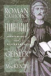 Roman Catholics and Evangelicals av Norman L…