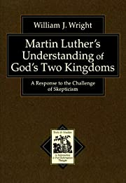 Martin Luther's Understanding of God's Two…