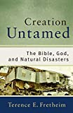 Creation Untamed: The Bible, God, and Natural Disasters book cover