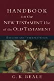 Handbook on the New Testament Use of the Old Testament: Exegesis and Interpretation book cover
