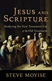 Jesus and Scripture: Studying the New Testament Use of the Old Testament book cover