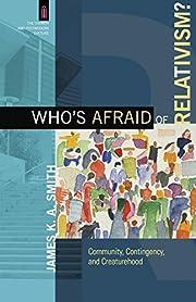 Who's afraid of relativism? :…