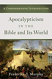 Apocalypticism in the Bible and Its World: A…