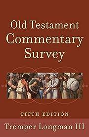 Old Testament Commentary Survey di Tremper…
