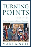 Turning Points: Decisive Moments in the History of Christianity book cover