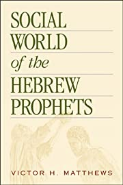Social World of the Hebrew Prophets –…