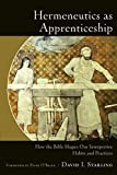 Hermeneutics as Apprenticeship: How the Bible Shapes Our Interpretive Habits and Practices book cover