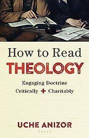 How to Read Theology por Uche Anizor