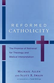 Reformed catholicity : the promise of…