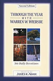 Through the Year With Warren W. Wiersbe: 366…