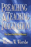 Preaching and Teaching With Imagination: The Quest for Biblical Ministry