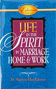 Life in the Spirit: In Marriage, Home, and…