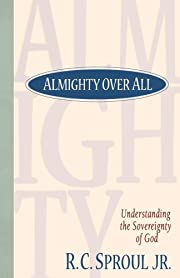 Almighty over All por R. C. Sproul Jr.