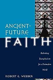 Ancient-Future Faith: Rethinking…