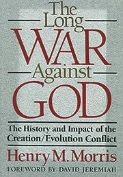 The Long War Against God por Henry M. Morris