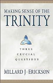 Making Sense of the Trinity: Three Crucial…