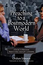 Preaching to a Postmodern World: A Guide to…