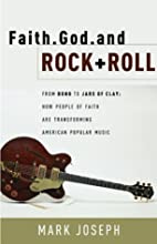 Faith, God and Rock & Roll: How People of…