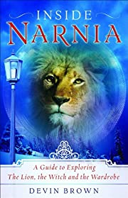 Inside Narnia: A Guide to Exploring The…