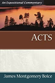 Acts: An Expositional Commentary af James…