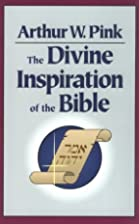 The Divine Inspiration of the Bible by…