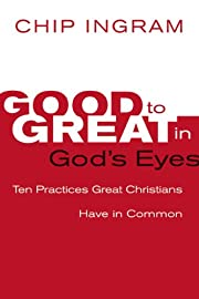 Good to Great in God's Eyes: 10 Practices…