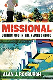 Missional: Joining God in the Neighborhood…