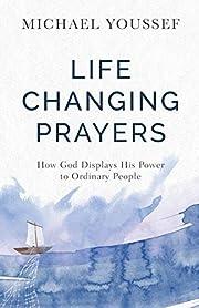 Life-Changing Prayers por Michael Youssef
