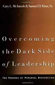 Overcoming the Dark Side of Leadership: The…