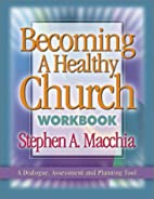 Becoming a Healthy Church Workbook by…